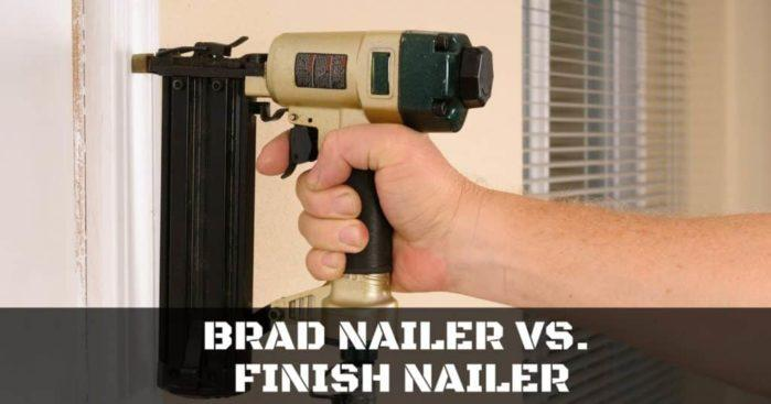 Comparing a Brad Nailer vs. a Finish Nailer, with Reviews and Recommendation