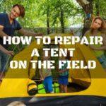 How to Repair a Tent on the Field