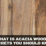 What is Acacia Wood? Secrets You Should Know