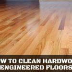 Tidy up! How to clean hardwood engineered floors