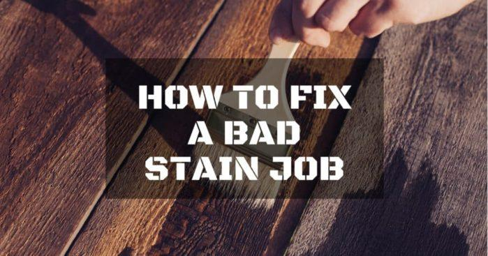 How To Fix A Bad Stain Job In Three Easy Steps
