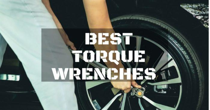 Best Torque Wrenches on the Market Today