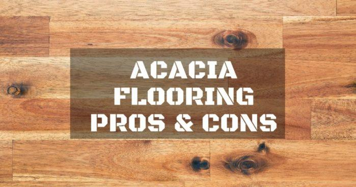 acacia flooring pros and cons