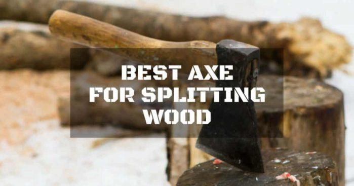 best axe for splitting wood