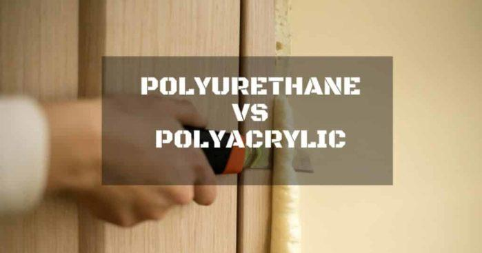 Polyurethane Vs  Polyacrylic: Which Is The Best For Your