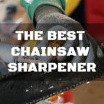 The best chainsaw sharpener can make the tough task of cutting wood go much smoother