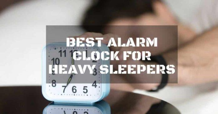 Best Alarm Clock For Heavy Sleepers