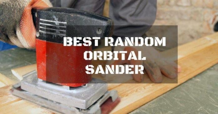 Helping You Find the Best Random Orbital Sander
