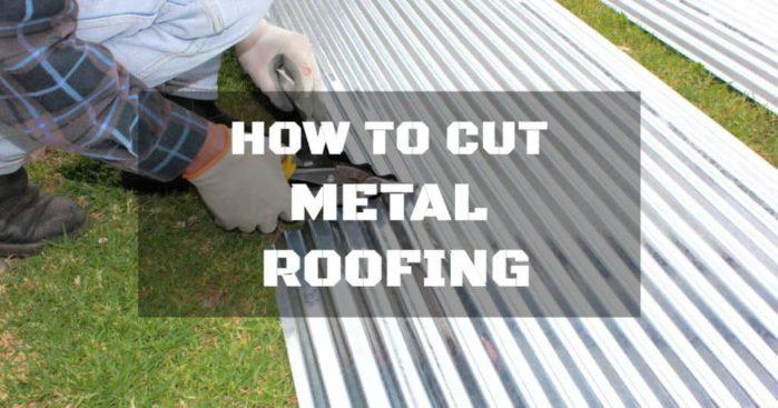 How To Cut Metal Roofing Getting It Done Right