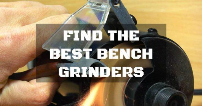 How to Search and Find the Best Bench Grinders