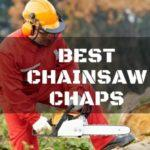 Finding the Right Pair of Chainsaw Chaps Is Essential For Your Safety When Operating A Chainsaw
