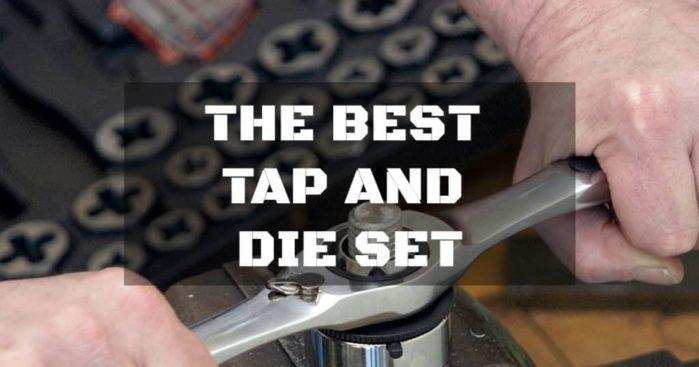 Finding The Very Best Tap And Die Set
