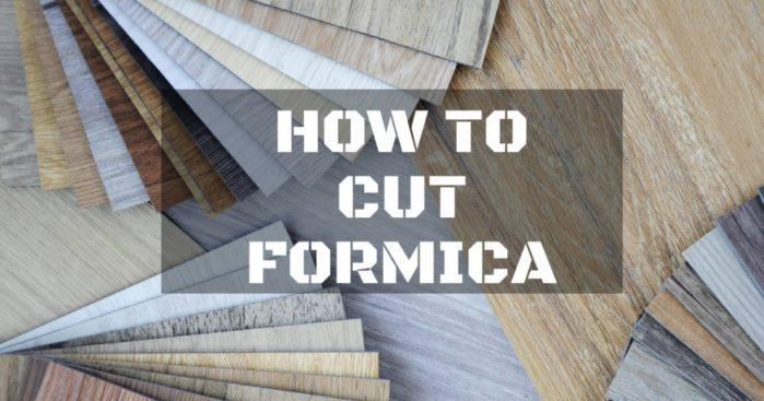 How to Cut Formica: Important Steps That You Need to Know