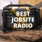 Searching For The Best Radio For Your Jobsite