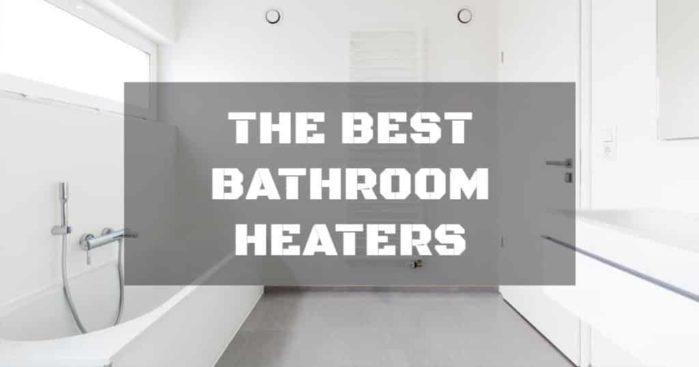 Best Bathroom Heater