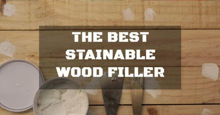 Best Stainable Wood Filler Buyer S Guide And Reviews