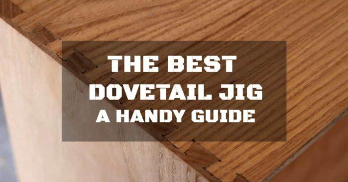 The Best Dovetail Jig: Make the Best Wood Designs