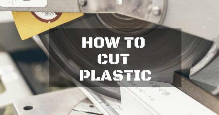 How to Cut Plastic: Polycarbonate and Acrylic