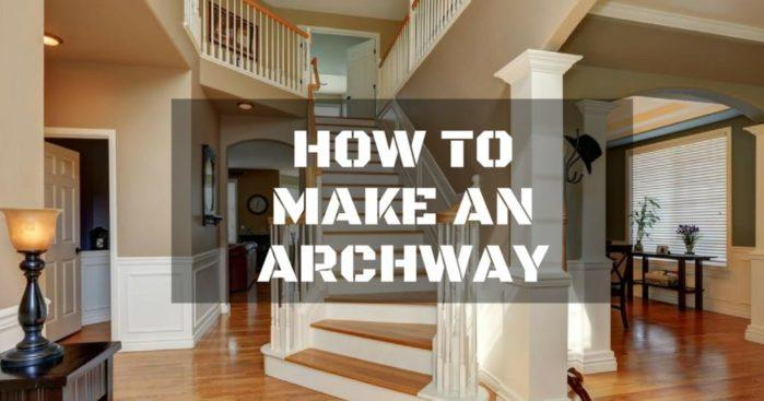 How to Make an Archway: A Basic DIY Guide