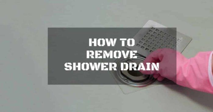 How to Remove Shower Drain: Follow These Easy Steps!