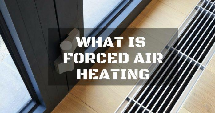 What Is Forced Air Heating: Did They Tell You About This?