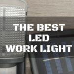 5 Of the Best LED Work Light On 2017: A Complete Guide
