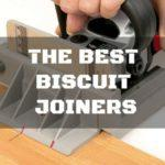 The Best Biscuit Joiners Make Putting 2 Pieces of Wood Together Easy