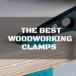 The Right Type of Clamp Can Be a Woodworkers Best Friend