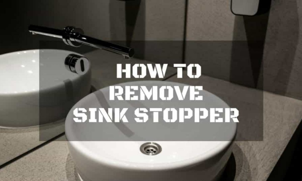 How To Remove Sink Stopper 3 Easy Step Repairdaily