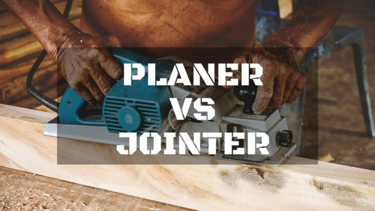 Planer Vs Jointer Which Of The Two Is The Best To Choose November 2020