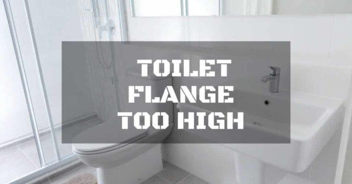 Toilet Flange Too High Learn How To Fix It Here