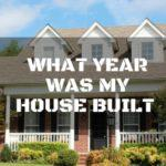 Property Q & A: What Year was My House Built and How to Determine It?