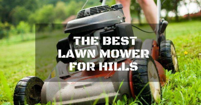 The Best Lawn Mower for Hills: A Complete Buying Guide