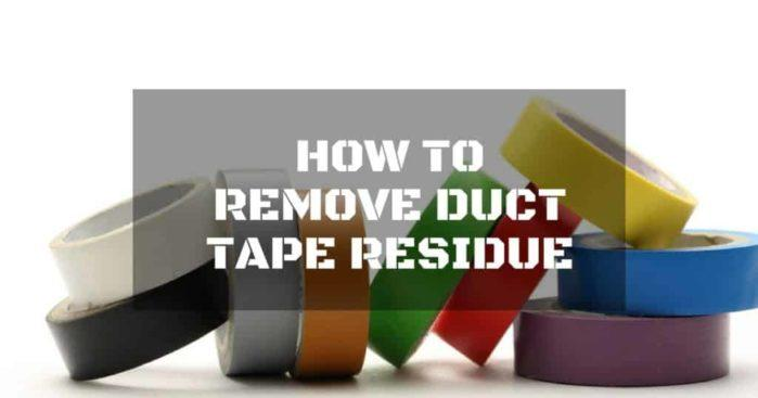 How to Remove Duct Tape Residue Using These 5 Easy Ways