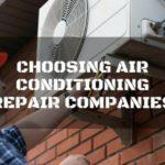 Choosing Air Conditioning Repair Companies: All You Need to Know