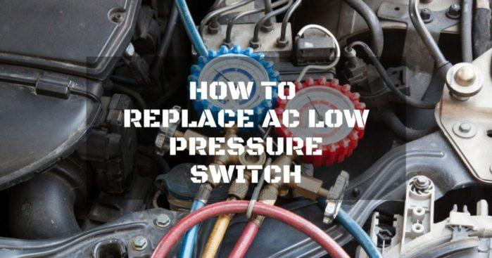 Low Pressure Switch Ac >> How To Replace Ac Low Pressure Switch A Complete Guide