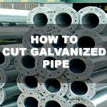 How to Cut Galvanized Pipe in 5 Easy Steps
