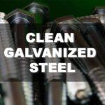 How to Clean Galvanized Steel With Simple Household Objects