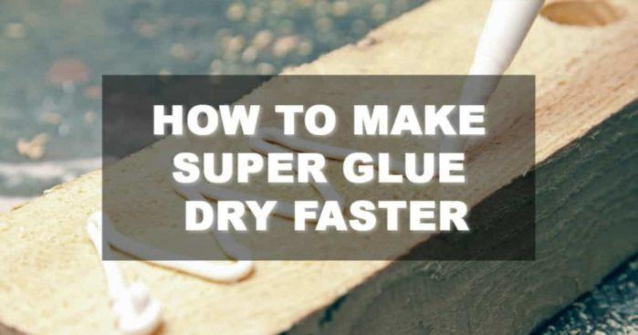 5 Easy Steps On How To Make Super Glue Dry Faster - RepairDaily com