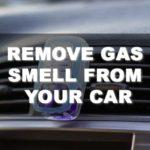 Here are 5 Easy Steps on How to Remove Gas Smell from Your Car