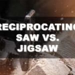 Jigsaw vs. Reciprocating Saw: Which Tool Is the Best for You?