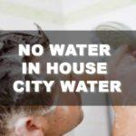 No Water In House: Did The City Water Cause It?