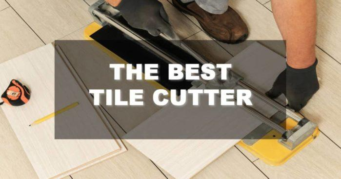 5 Best Tile Cutter of 2018: Reviews and Buying Guide
