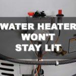Why Your Water Heater Won't Stay Lit (Plus the Best Solution in the World)
