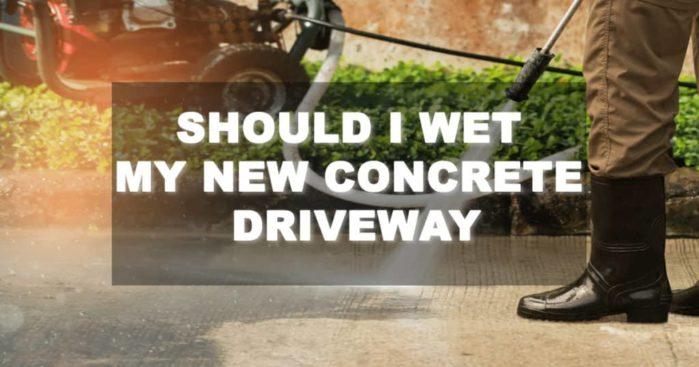 Should I Wet My New Concrete Driveway
