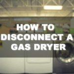 How to Safely Disconnect a Gas Dryer